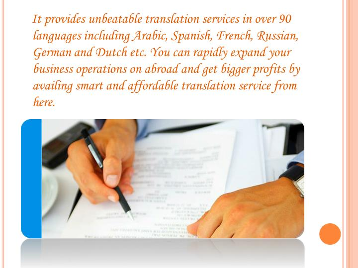 It provides unbeatable translation services in over 90
