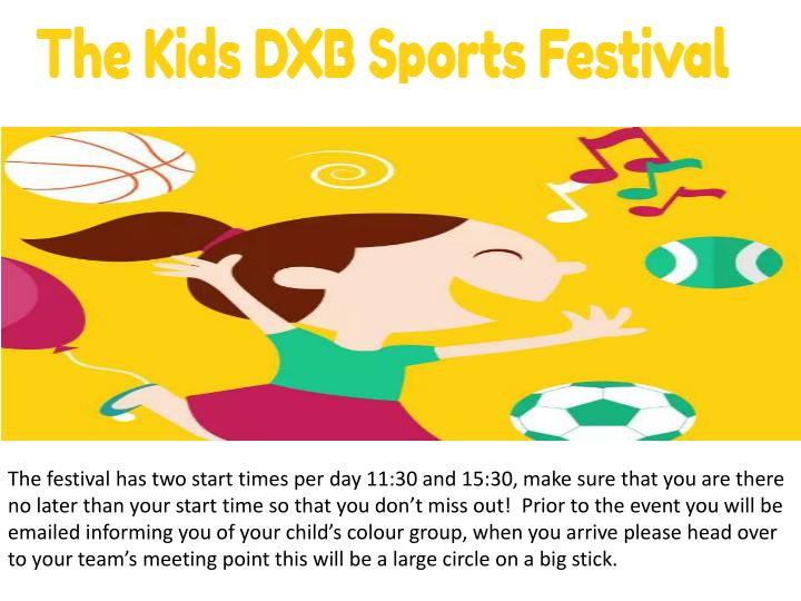 The festival has two start times per day 11:30 and 15:30, make sure that you are there no later than your start time so that you don't miss out!  Prior to the event you will be emailed informing you of your child's