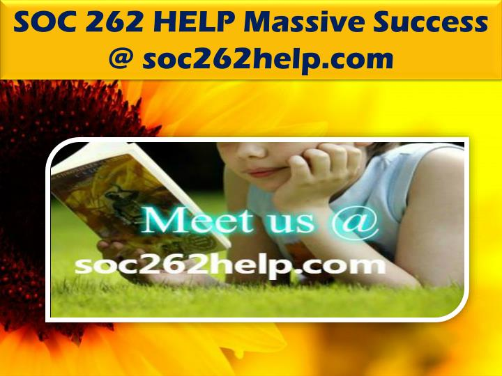 SOC 262 HELP Massive Success @ soc262help.com