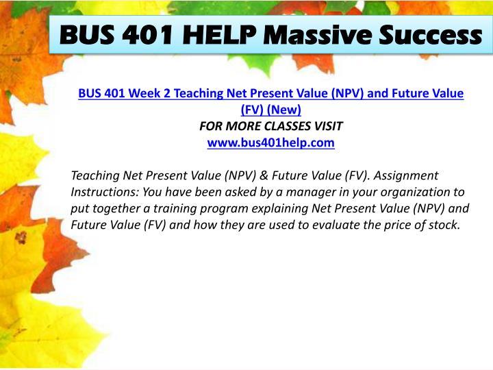 BUS 401 HELP Massive Success