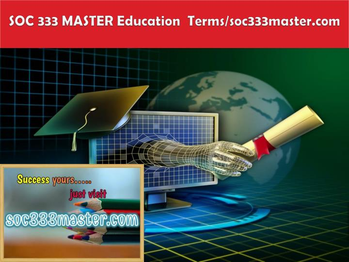 Soc 333 master education terms soc333master com