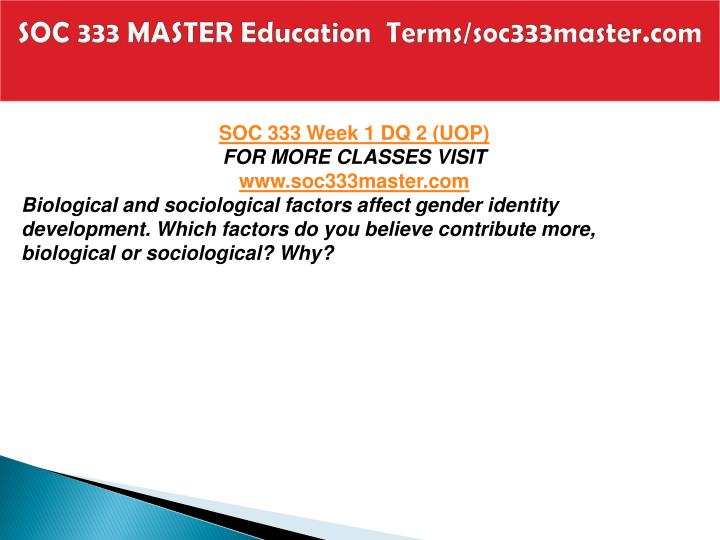 SOC 333 MASTER Education  Terms/soc333master.com