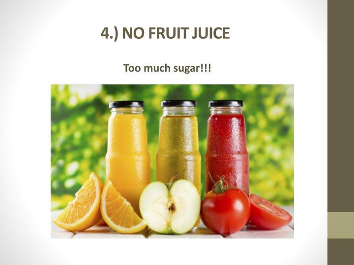 4.) NO FRUIT