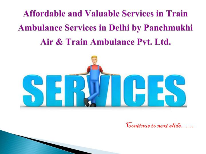 Affordable and Valuable Services in Train Ambulance Services in Delhi by