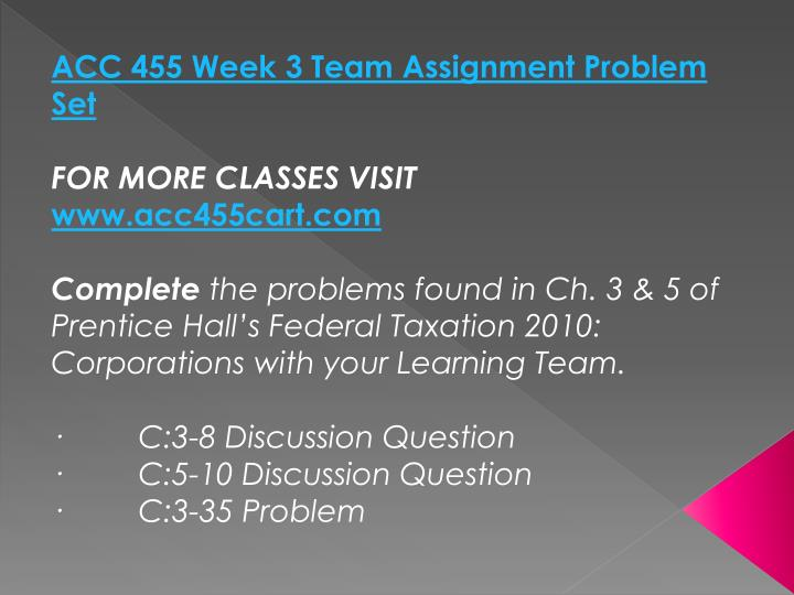 ACC 455 Week 3 Team Assignment Problem Set