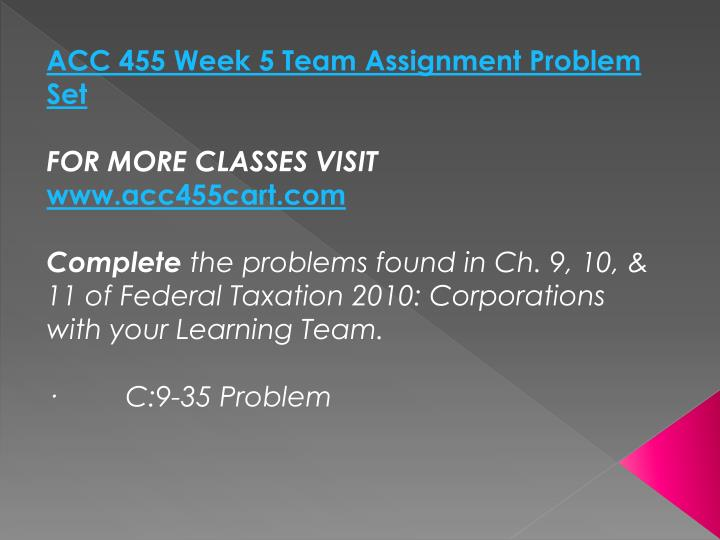 ACC 455 Week 5 Team Assignment Problem Set