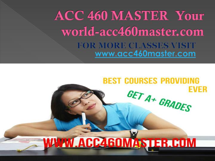 Acc 460 master your world acc460master com