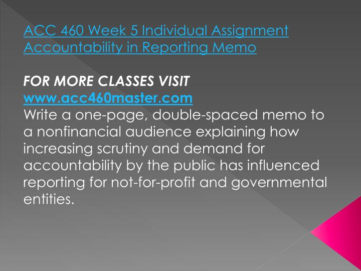 ACC 460 Week 5 Individual Assignment Accountability in Reporting Memo