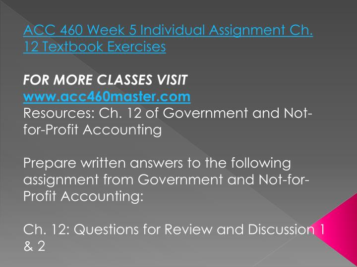 ACC 460 Week 5 Individual Assignment Ch. 12 Textbook Exercises