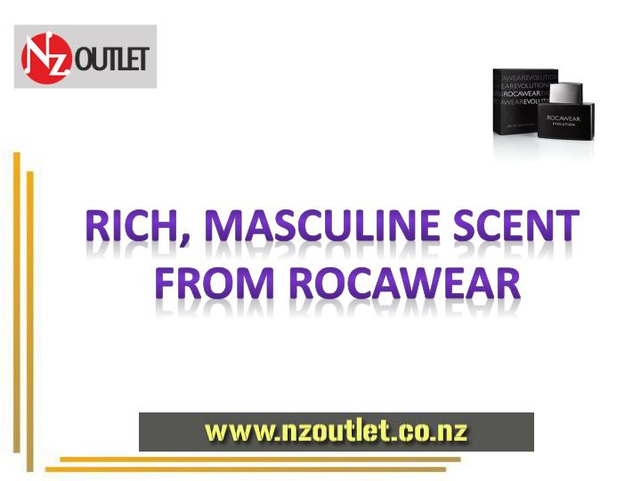 Rich, masculine scent