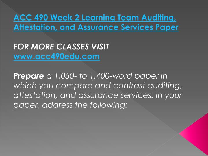 ACC 490 Week 2 Learning Team Auditing, Attestation, and Assurance Services Paper