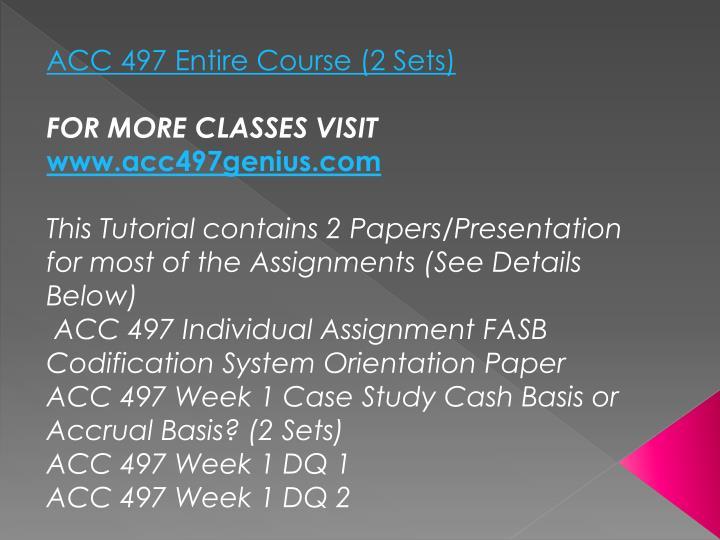 ACC 497 Entire Course (2 Sets)