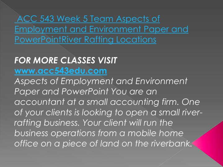 ACC 543 Week 5 Team Aspects of Employment and Environment Paper and