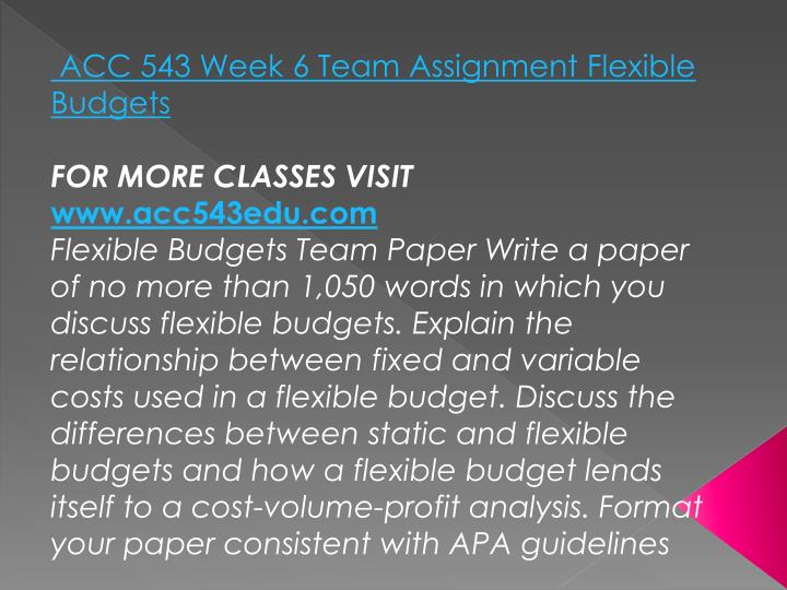 ACC 543 Week 6 Team Assignment Flexible Budgets