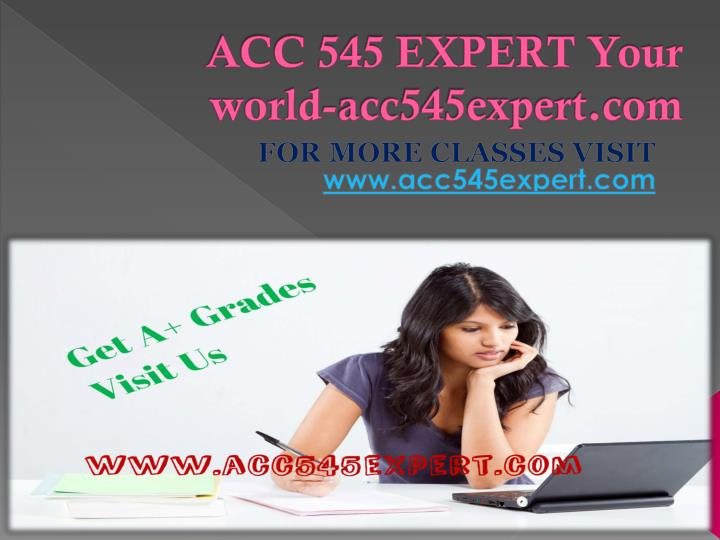 Acc 545 expert your world acc545expert com