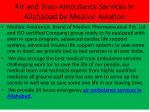 air and train ambulance services in allahabad by medivic aviation