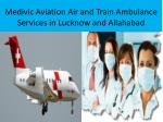 medivic aviation air and train ambulance services in lucknow and allahabad