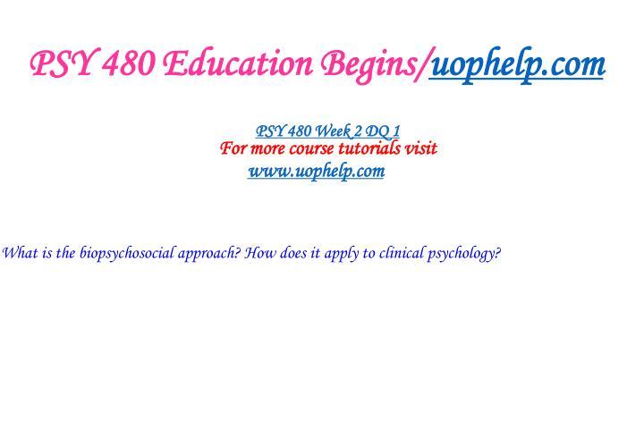 PSY 480 Education Begins/