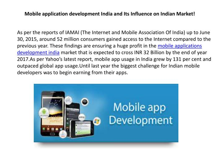 Mobile application development India and Its Influence on Indian Market!