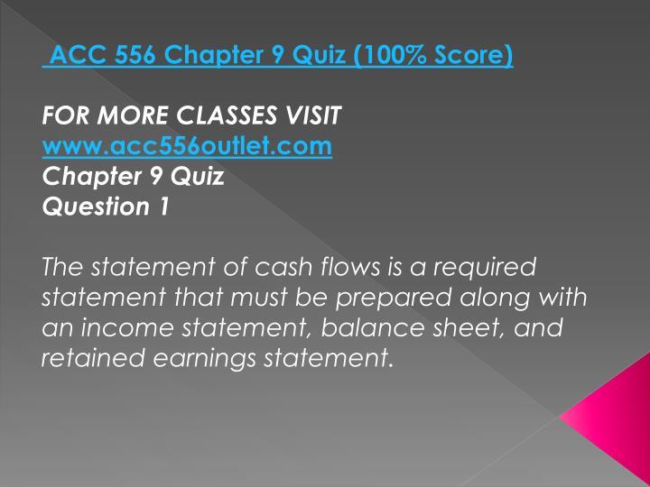 ACC 556 Chapter 9 Quiz (100% Score)