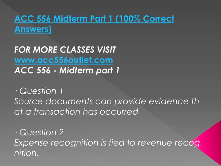 ACC 556 Midterm Part 1 (100% Correct Answers)