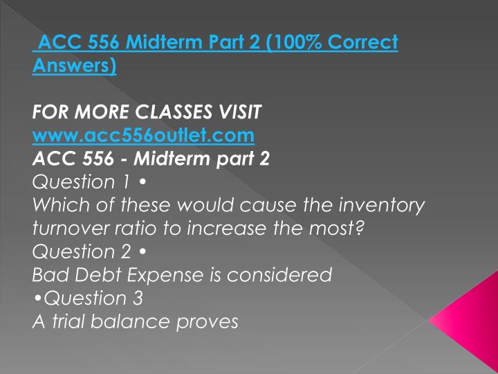 ACC 556 Midterm Part 2 (100% Correct Answers)