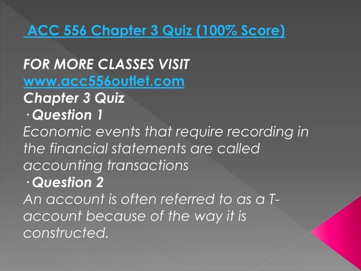 ACC 556 Chapter 3 Quiz (100% Score)