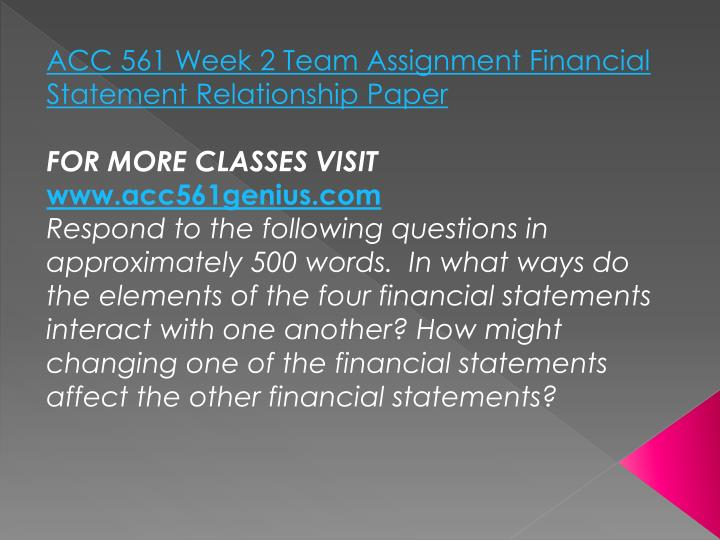 ACC 561 Week 2 Team Assignment Financial Statement Relationship Paper