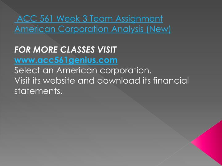 ACC 561 Week 3 Team Assignment American Corporation Analysis (New)