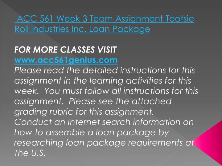 ACC 561 Week 3 Team Assignment Tootsie Roll Industries Inc. Loan Package