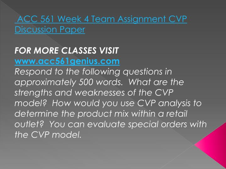 ACC 561 Week 4 Team Assignment CVP Discussion Paper