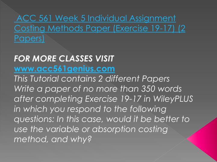 ACC 561 Week 5 Individual Assignment Costing Methods Paper (Exercise 19-17) (2 Papers)