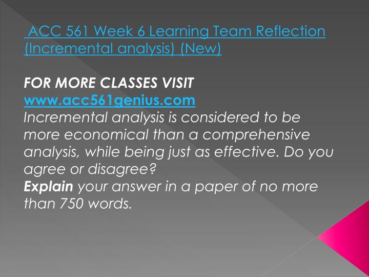 ACC 561 Week 6 Learning Team Reflection (Incremental analysis) (New)