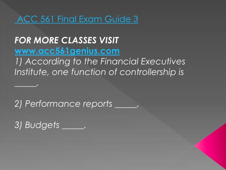 ACC 561 Final Exam Guide 3