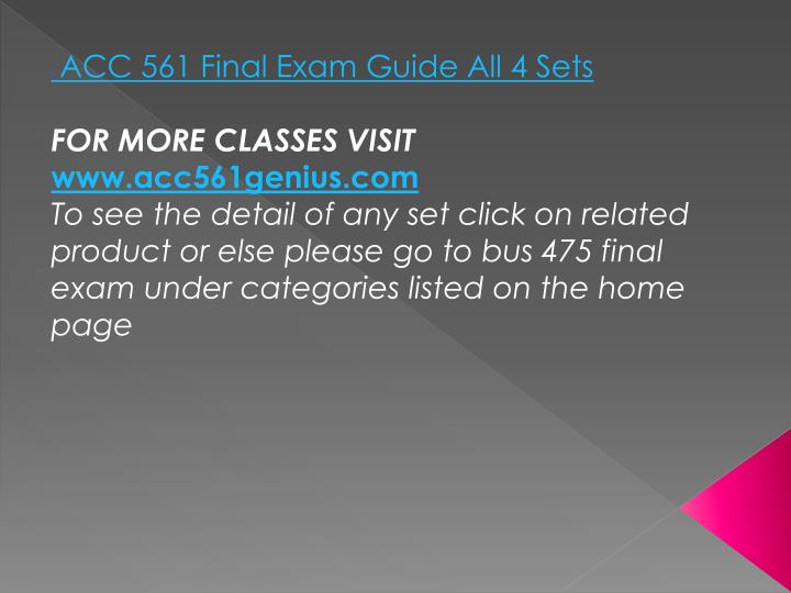 ACC 561 Final Exam Guide All 4 Sets