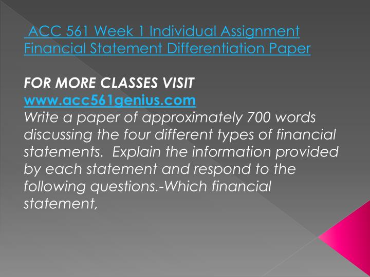 ACC 561 Week 1 Individual Assignment Financial Statement Differentiation Paper