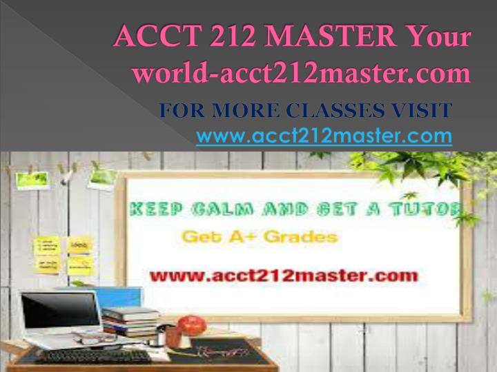 Acct 212 master your world acct212master com