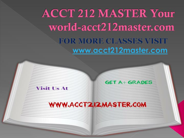 ACCT 212 MASTER Your world-acct212master.com