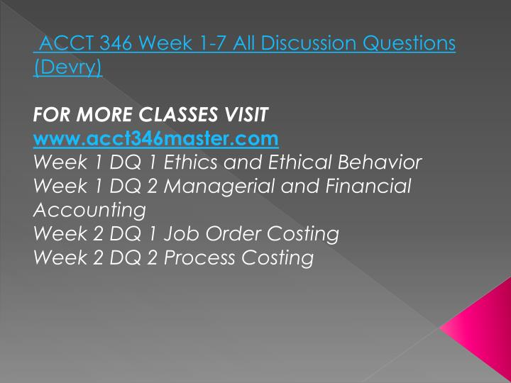 ACCT 346 Week 1-7 All Discussion Questions (