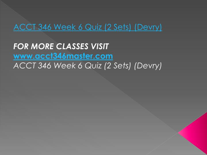 ACCT 346 Week 6 Quiz (2 Sets) (