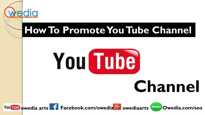 How To Promote You Tube Channel