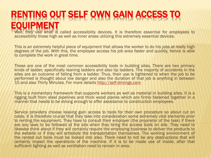 Renting out self own gain access to equipment