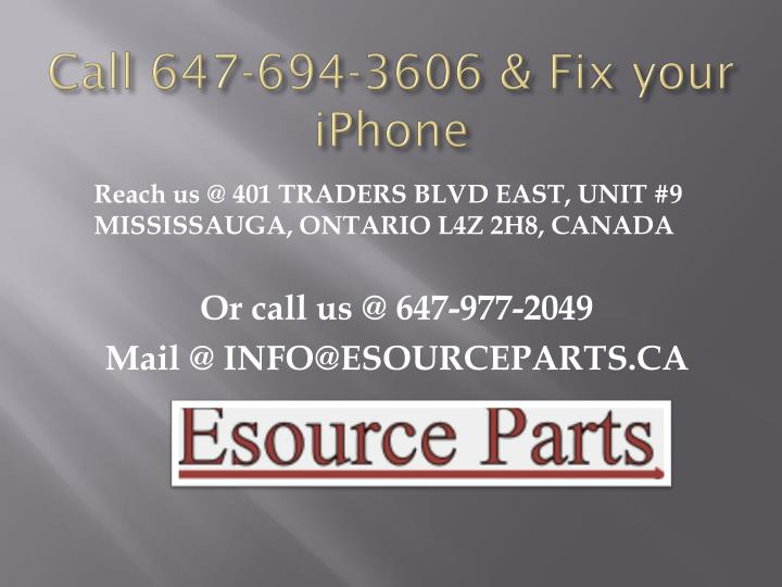 Call 647-694-3606 & Fix your