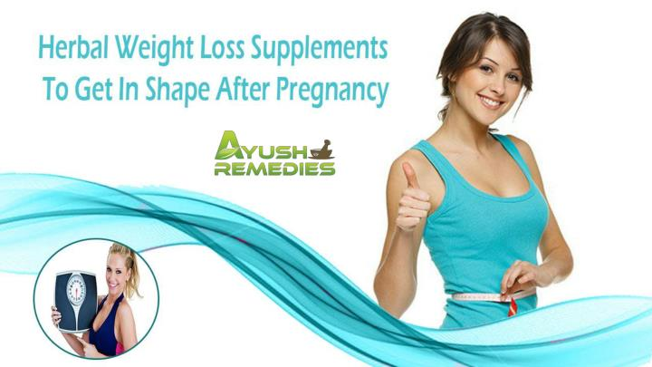 Herbal weight loss supplements to get in shape after pregnancy