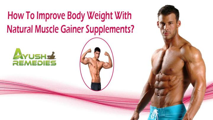 How to improve body weight with natural muscle gainer supplements