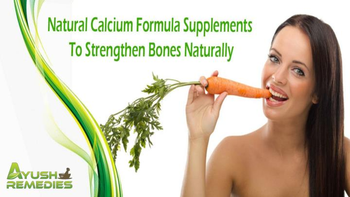 Natural calcium formula supplements to strengthen bones naturally