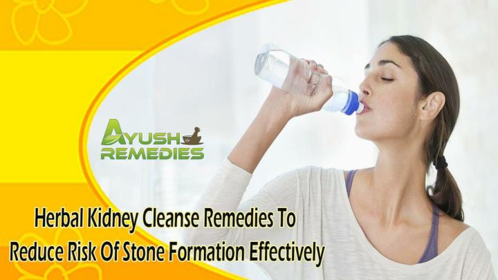 Herbal kidney cleanse remedies to reduce risk of stone formation effectively