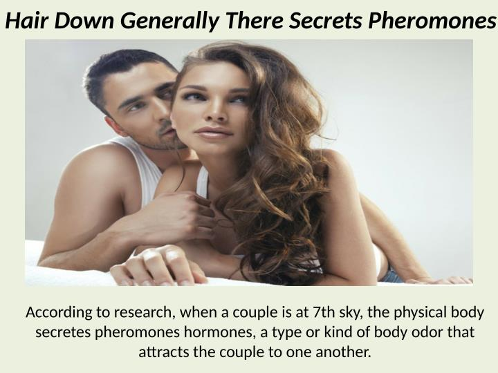 Hair Down Generally There Secrets Pheromones