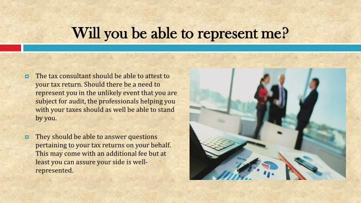 Will you be able to represent me?
