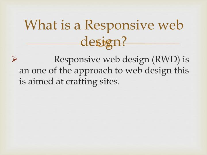 What is a Responsive web design?